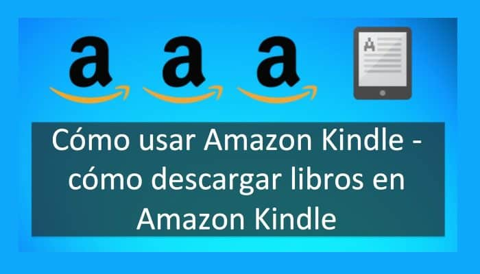 Descargar Libros A Través Del Kindle De Amazon